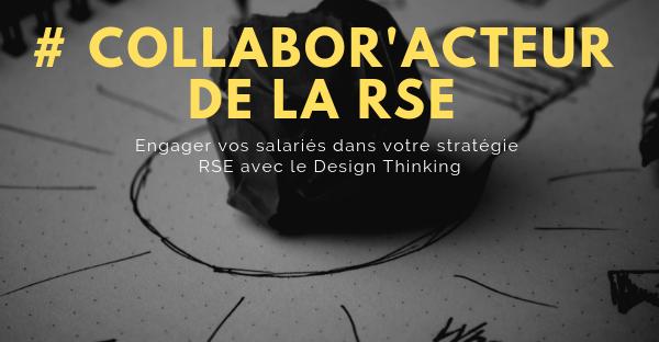 Vous souhaitez impliquer davantage vos collaborateurs dans vos démarches RSE ? Utilisez le design thinking !